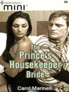 Prince's Housekeeper Bride ebook by Carol Marinelli