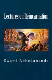 Lectures on Reincarnation ebook by Swami Abhedananda