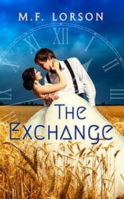 The Exchange - The Exchange, #1 ebook by M.F. Lorson
