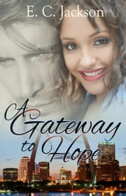 A Gateway to Hope ebook by E. C. Jackson