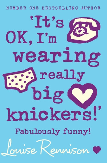 'It's OK, I'm wearing really big knickers!' (Confessions of Georgia Nicolson, Book 2) ebook by Louise Rennison