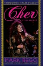 Cher - If You Believe ebook by Mark Bego, Mary Wilson