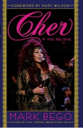 Cher - If You Believe ebook by Mark Bego