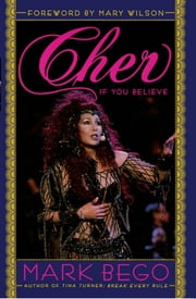Cher - If You Believe ebook by Mark Bego,Mary Wilson