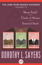 The Lord Peter Wimsey Mysteries, Volumes One through Three, Whose Body?, Clouds of Witness, and Unnatural Death