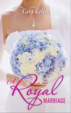 A Royal Marriage ebook by Cara Colter