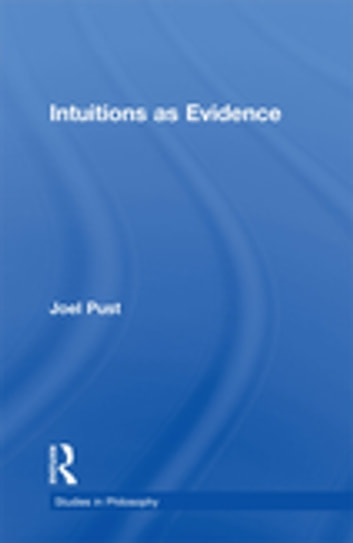 Intuitions as Evidence ebook by Joel Pust