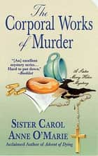 The Corporal Works of Murder ebook by Carol Anne O'Marie