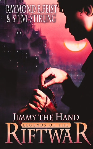 Jimmy the Hand (Legends of the Riftwar, Book 3) ebook by Raymond E. Feist,Steve Stirling