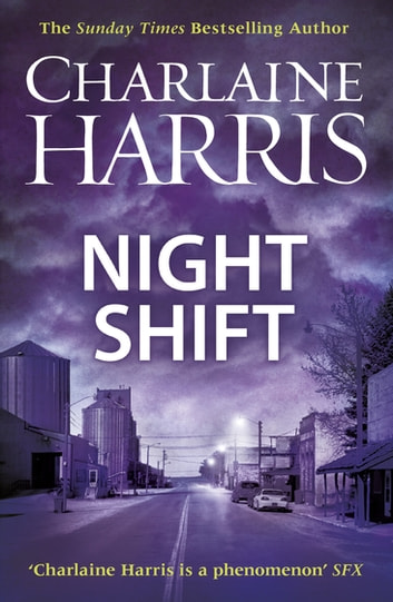 Night Shift - Now a major new TV series: MIDNIGHT, TEXAS ebook by Charlaine Harris