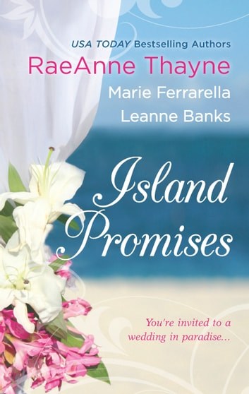 Island Promises - An Anthology ebook by RaeAnne Thayne,Marie Ferrarella,Leanne Banks