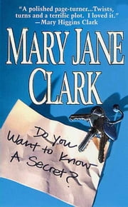 Do You Want to Know a Secret? - A Novel ebook by Mary Jane Clark