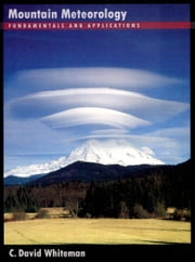 Mountain Meteorology: Fundamentals and Applications ebook by C. David Whiteman