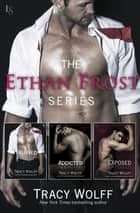 The Ethan Frost Series 3-Book Bundle ebook by Tracy Wolff
