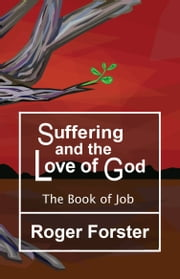 Suffering and the Love of God ebook by Roger Forster