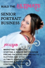 Build the Ultimate Senior Portrait Business ebook by Torie Glover