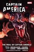Captain America - Trial of Captain America ebook by Ed Brubaker, Butch Guice, Mitch Breitweiser