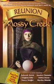 Reunion At Mossy Creek ebook by Deborah Smith,Sandra Chastain,Debra Dixon,Nancy Knight,Virginia Ellis,Martha Shields,Carolyn McSparren,Dee Sterling,Carmen Green,Sharon Sala