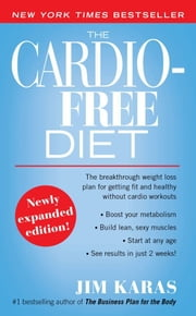 The Cardio-Free Diet ebook by Jim Karas