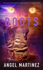 Boots ebook by Angel Martinez