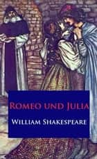 Romeo und Julia ebook by William Shakespeare