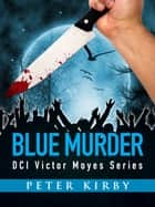 Blue Murder ebook by Peter Kirby