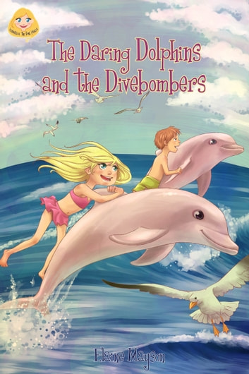 The Daring Dolphins and the Divebombers ebook by Elaine Mayson