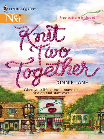 Knit Two Together ebook by Connie Lane