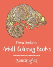 Adult Coloring Books: Zentangles ebook by Emma Andrews