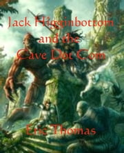 Jack Higginbottom and the Cave Dot Com ebook by Eric Thomas