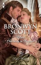 Prince Charming in Disguise ebook by Bronwyn Scott