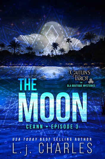 The Moon - Caitlin's Tarot (Episode 3) ebook by L.j. Charles