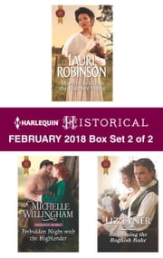 Harlequin Historical Feburary 2018 - Box Set 2 of 2 - Married to Claim the Rancher's Heir\Forbidden Night with the Highlander\Redeeming the Roguish Rake ebook by Lauri Robinson, Michelle Willingham, Liz Tyner