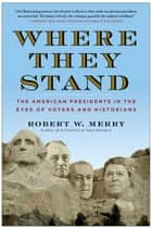 Where They Stand ebook by Robert W. Merry