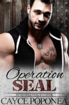 Operation SEAL ebook by Cayce Poponea