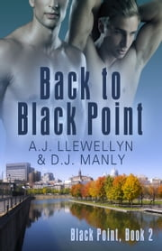 Back to Black Point ebook by A.J. Llewellyn,D. J. Manly