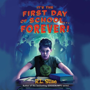 It's the First Day of School...Forever! audiobook by R. L. Stine