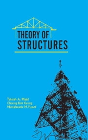 Theory of Structures ebook by Taksiah A. Majid,Choong Kok Keong,Mustafasanie M. Yussof
