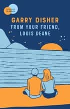 From Your Friend, Louis Deane ebooks by Garry Disher