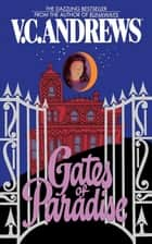 Gates of Paradise ebook by V.C. Andrews