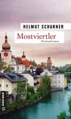 Mostviertler - Kriminalroman ebook by Helmut Scharner