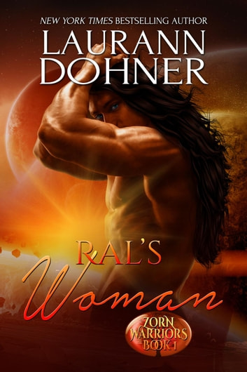 Ral's Woman - Zorn Warriors, #1 ebook by Laurann Dohner