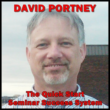 The Quick Start Seminar Success System audiobook by David R. Portney