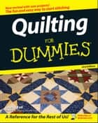 Quilting For Dummies ebook by Cheryl Fall