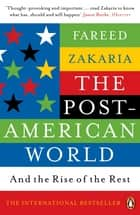 The Post-American World - And The Rise Of The Rest ebook by Fareed Zakaria
