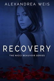 Recovery The Nicci Beauvoir Series Book 2 ebook by Alexandrea Weis
