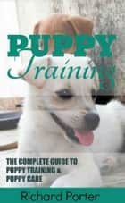 Puppy Training ebook by Richard Porter