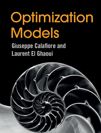 Optimization Models ebook by Giuseppe C. Calafiore,Laurent El Ghaoui
