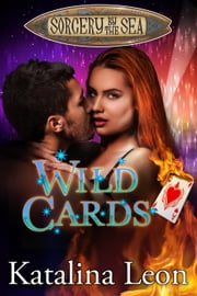 Wild Cards - Sorcery By The Sea, #2 ebook by Katalina Leon