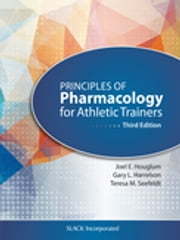 Principles of Pharmacology for Athletic Trainers, Third Edition ebook by Joel Houglum,Gary Harrelson